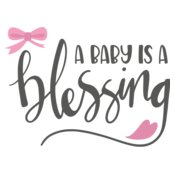 A Baby is a Blessing Design