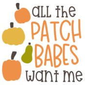 All the Patch Babes Want Me Design
